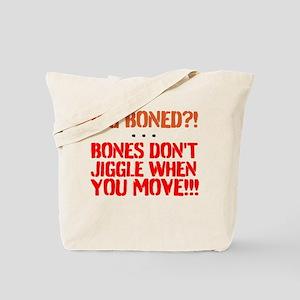 Bone dont jiggle when you move Tote Bag