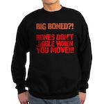 Bone dont jiggle when you move Sweatshirt