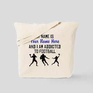 Addicted To Football (Custom) Tote Bag