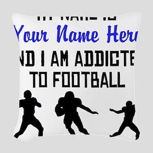 Addicted To Football (Custom) Woven Throw Pillow