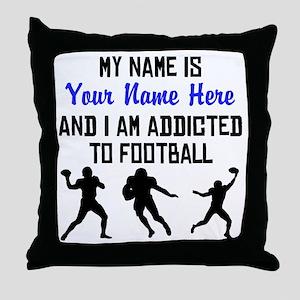 Addicted To Football (Custom) Throw Pillow
