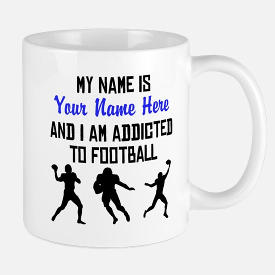 Addicted To Football (Custom) Mugs