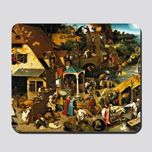 Netherlandish Proverbs, Pieter Bruegel t Mousepad