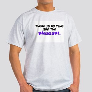 There is no time like the ple Light T-Shirt