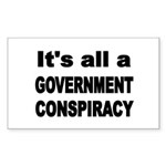ITS ALL A GOVERNMENT CONSPIRACY Sticker