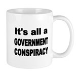 ITS ALL A GOVERNMENT CONSPIRACY Mugs