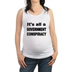 ITS ALL A GOVERNMENT CONSPIRACY Maternity Tank Top