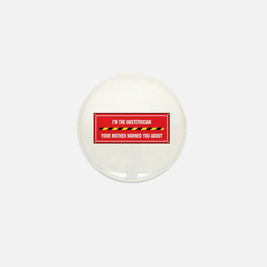 I'm the Obstetrician Mini Button