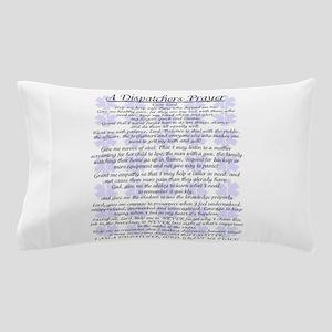 DISPATCHERS PRAYER Pillow Case
