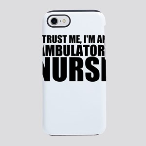 Trust Me, I'm An Ambulatory Nurse iPhone 7 Tou
