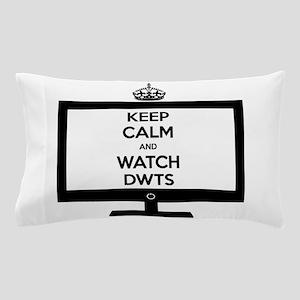 Keep Calm and Watch DWTS Pillow Case