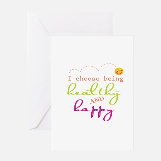 I choose being healthy AND happy Greeting Cards