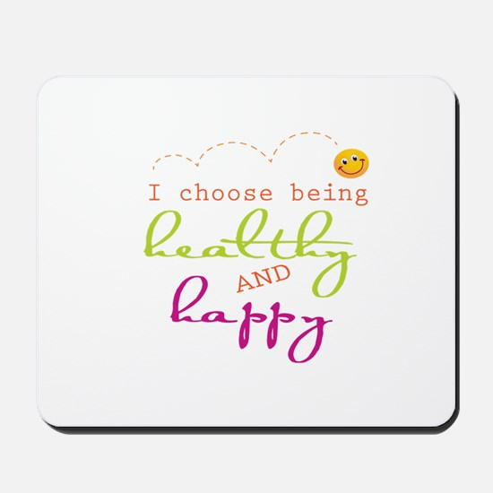 I choose being healthy AND happy Mousepad