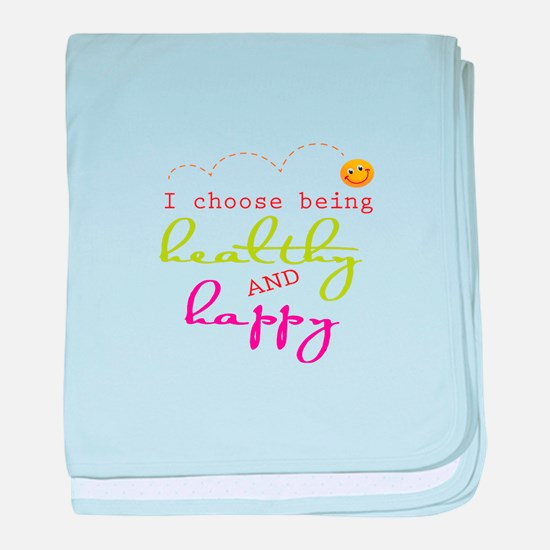 I choose being healthy AND happy baby blanket