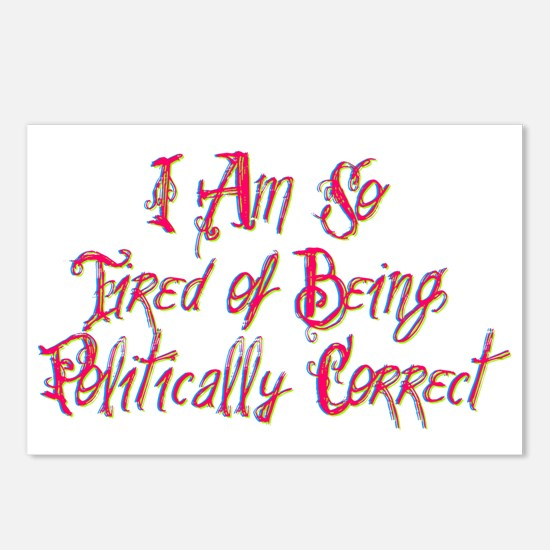 I Am So Tired of Being Politically Correct Postcar