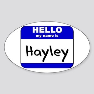 hello my name is hayley Oval Sticker