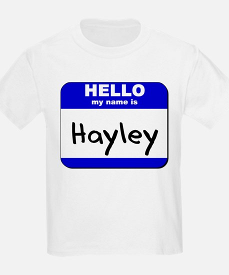 hello my name is hayley T-Shirt
