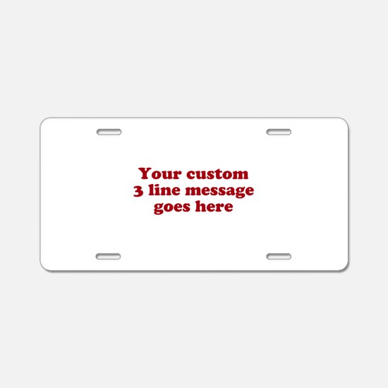 Three Line Custom Message Aluminum License Plate