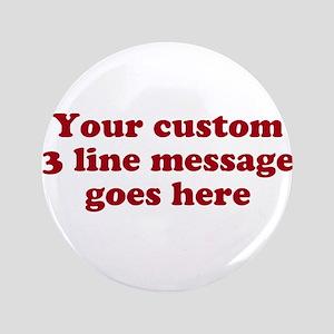 "Three Line Custom Message 3.5"" Button"