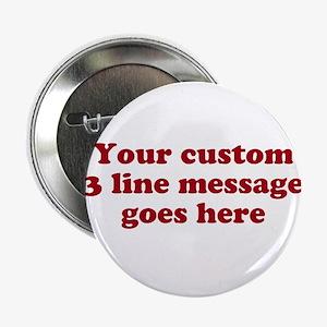 "Three Line Custom Message 2.25"" Button (10 pack)"
