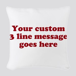 Three Line Custom Message Woven Throw Pillow