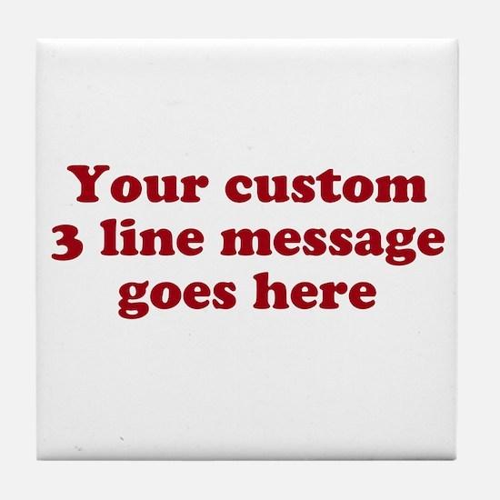 Three Line Custom Message Tile Coaster