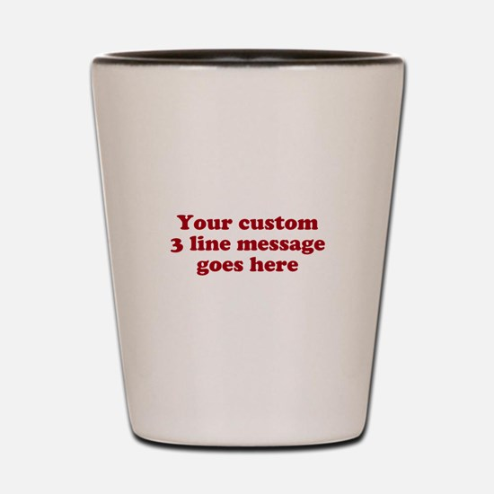 Three Line Custom Message Shot Glass
