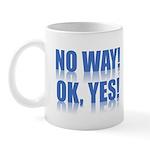 No Way! Ok, Yes! Mugs