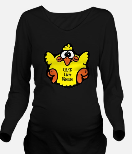 cluck-liver-disease.png Long Sleeve Maternity T-Sh