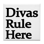 Divas Rule Here Tile Coaster