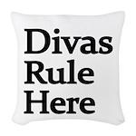 Divas Rule Here Woven Throw Pillow