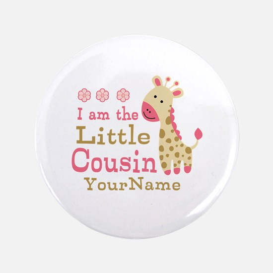 """I am the Little Cousin Personalized 3.5"""" Button"""