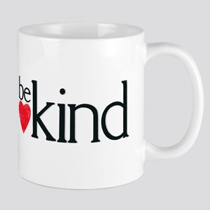 Be Kind - a reminder 11 oz Ceramic Mug