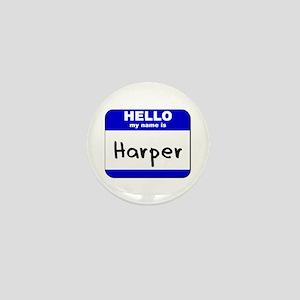 hello my name is harper Mini Button