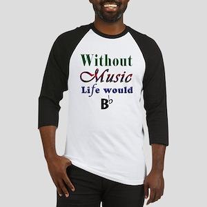 Without Music Baseball Jersey