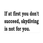 Skydiving Is Not For You 35x21 Wall Decal