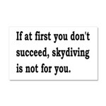 Skydiving Is Not For You Car Magnet 20 x 12