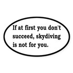 Skydiving Is Not For You Sticker (Oval 10 pk)