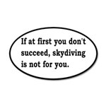 Skydiving Is Not For You 20x12 Oval Wall Decal