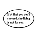 Skydiving Is Not For You 35x21 Oval Wall Decal