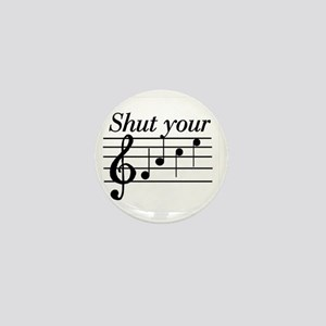 Shut you face music Mini Button