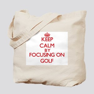 Keep calm by focusing on on Golf Tote Bag