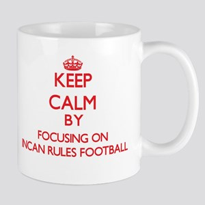Keep calm by focusing on on Incan Rules Football M