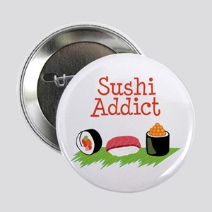"Sushi Addict 2.25"" Button"