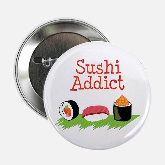 """Sushi Addict 2.25"""" Button"""
