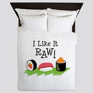 I Like It RAW! Queen Duvet