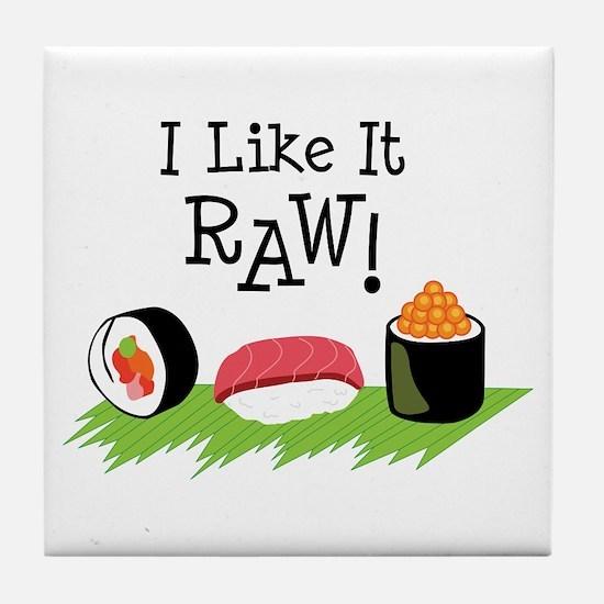 I Like It RAW! Tile Coaster