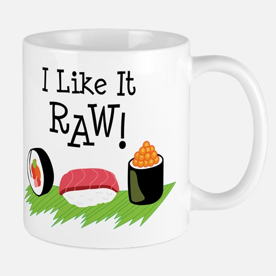 I Like It RAW! Mugs