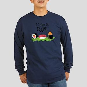 I Like It RAW! Long Sleeve T-Shirt