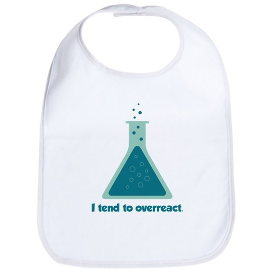 I Tend To Overreact Chemistry Science Beaker